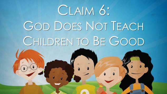 blog - God Does Not Teach Children to Be Good